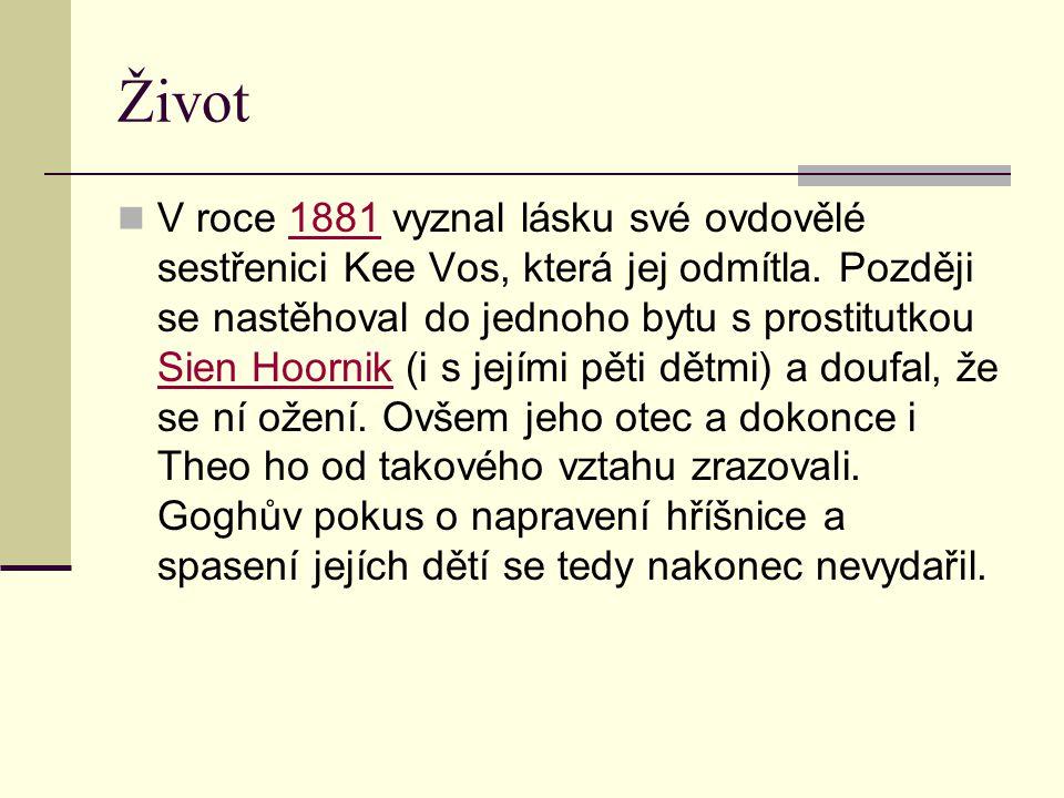 Život V roce 1881 vyznal lásku své ovdovělé sestřenici Kee Vos, která jej odmítla. Později se nastěhoval do jednoho bytu s prostitutkou Sien Hoornik (