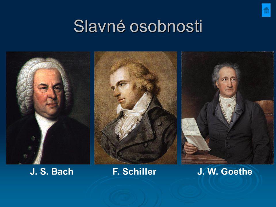 Slavné osobnosti J. S. BachJ. W. GoetheF. Schiller