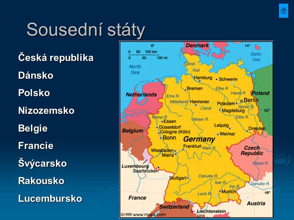 Sousední státy Česká republika DánskoPolskoNizozemskoBelgieFrancieŠvýcarskoRakouskoLucembursko
