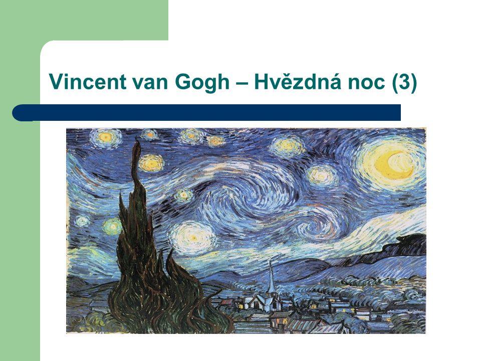 Vincent van Gogh – Hvězdná noc (3)