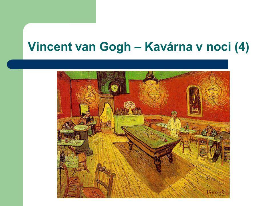 Vincent van Gogh – Kavárna v noci (4)