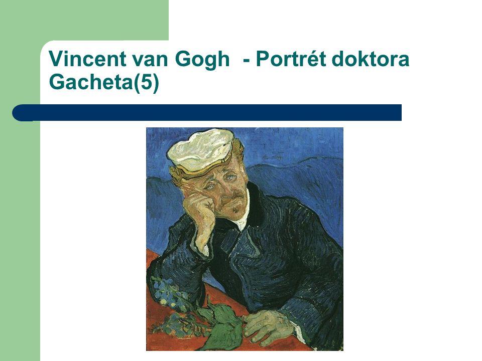 Vincent van Gogh - Portrét doktora Gacheta(5)