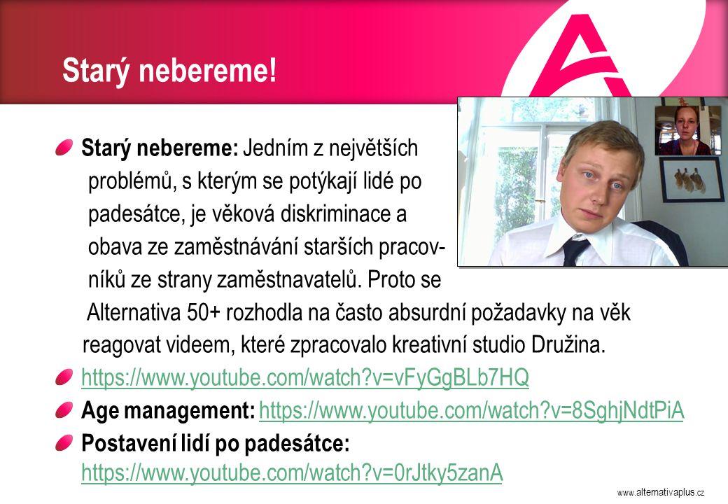 www.alternativaplus.cz Starý nebereme.