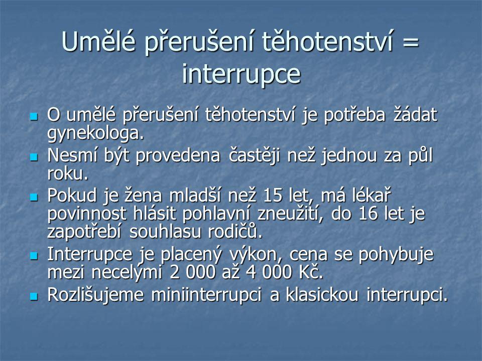 """Počty interrupcí v ČR 2009 - celkem 24 600 provedených umělých přerušení těhotenství 2009 - celkem 24 600 provedených umělých přerušení těhotenství """"Nejdrastičtějším rokem v počtu provedených interrupcí byl rok 1988, kdy bylo provedeno 113 730 interrupcí."""