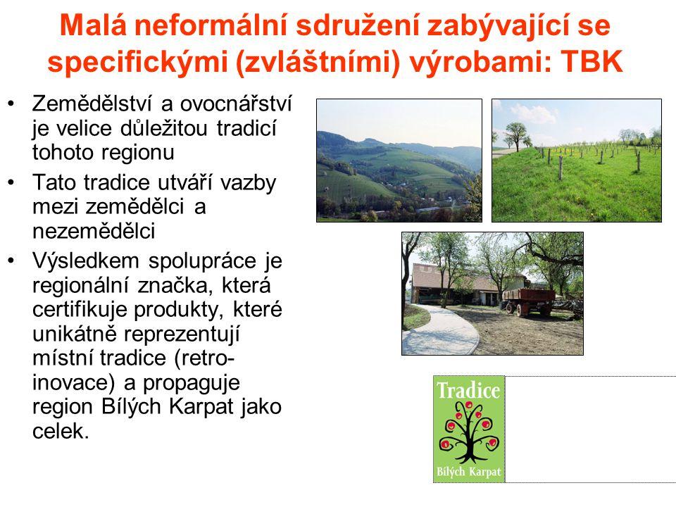 Zemědělství a ovocnářství je velice důležitou tradicí tohoto regionu Tato tradice utváří vazby mezi zemědělci a nezemědělci Výsledkem spolupráce je regionální značka, která certifikuje produkty, které unikátně reprezentují místní tradice (retro- inovace) a propaguje region Bílých Karpat jako celek.