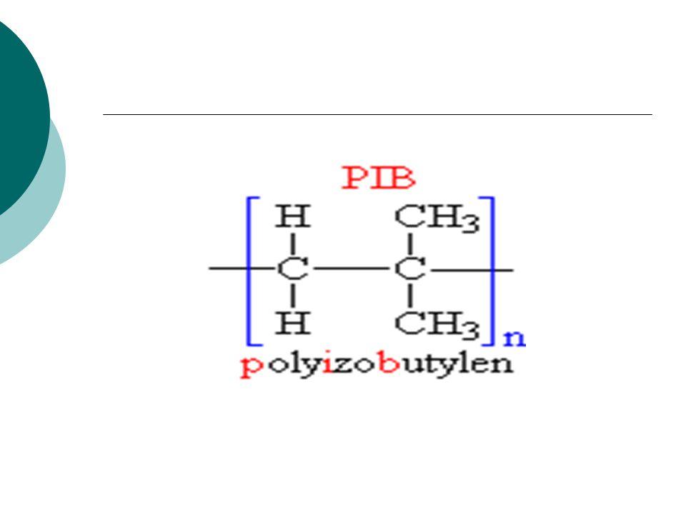 POLY-IZO-BUTYLEN  polymer  vyrábí se průmyslově (kationtovou polymerací)  poměrně drahý  velmi cenný