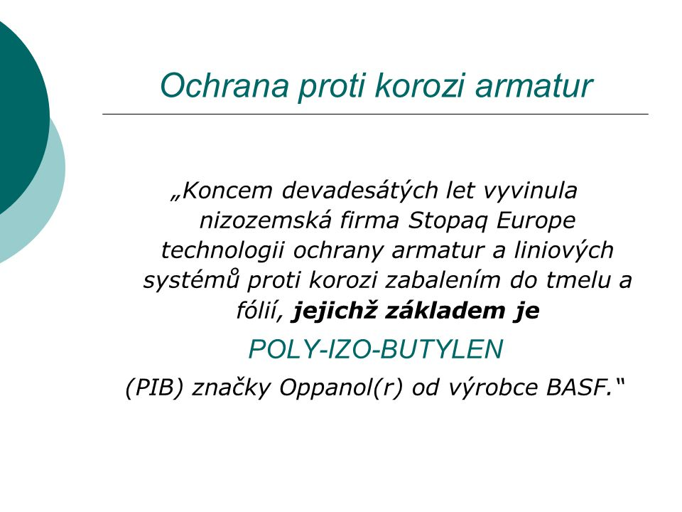 """Ochrana proti korozi armatur """"Koncem devadesátých let vyvinula nizozemská firma Stopaq Europe technologii ochrany armatur a liniových systémů proti ko"""