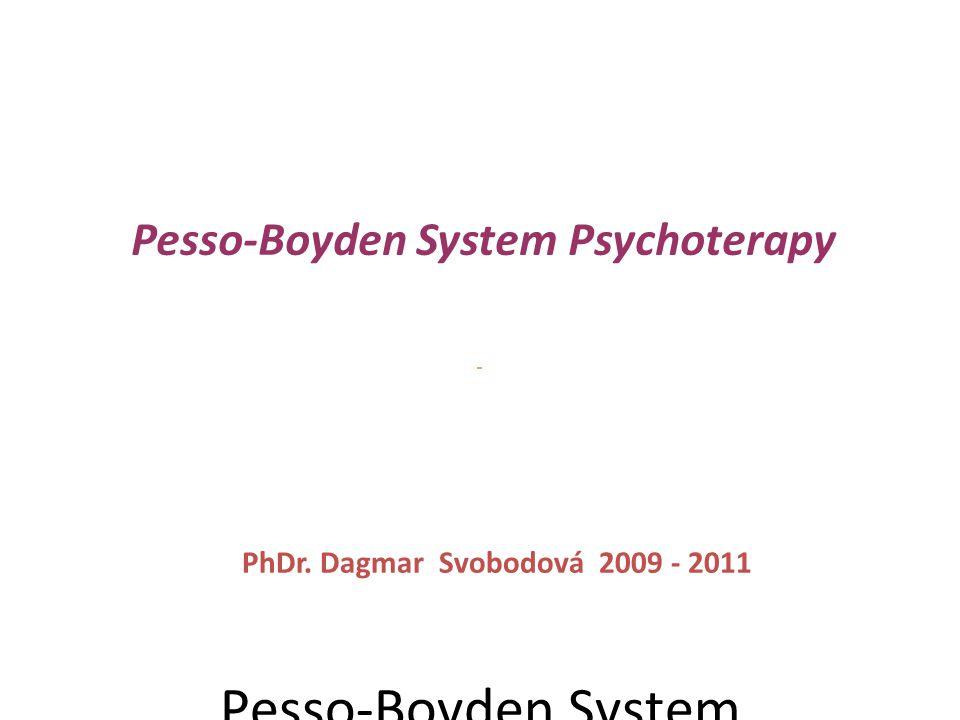 """Pesso-Boyden System Psychoterapy aneb """"strukturou k uzdravování PhDr."""
