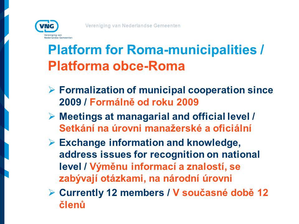 Vereniging van Nederlandse Gemeenten National perspective / Národní perspektiva  Roma are the most remote from employement, education and participation / Nejvzdálenější od ÚP, vzdělávání a účasti.