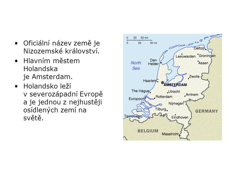 Oficiální název země je Nizozemské království. Hlavním městem Holandska je Amsterdam. Holandsko leží v severozápadní Evropě a je jednou z nejhustěji o