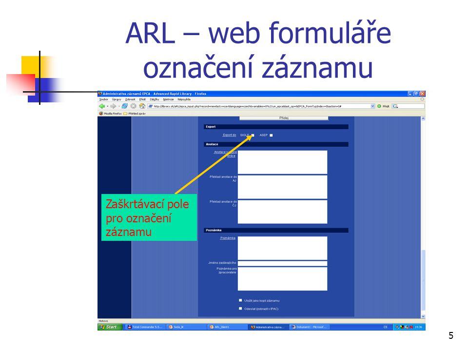 5 ARL – web formuláře označení záznamu Zaškrtávací pole pro označení záznamu