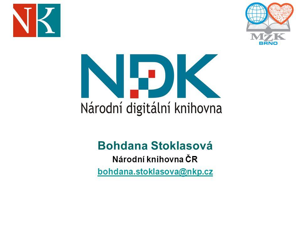 Bohdana Stoklasová Národní knihovna ČR bohdana.stoklasova@nkp.cz