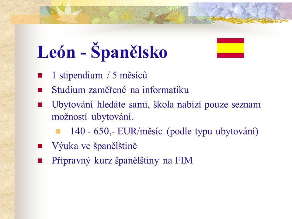 León - Španělsko 1 stipendium / 5 měsíců Studium zaměřené na informatiku Ubytování hledáte sami, škola nabízí pouze seznam možností ubytování.