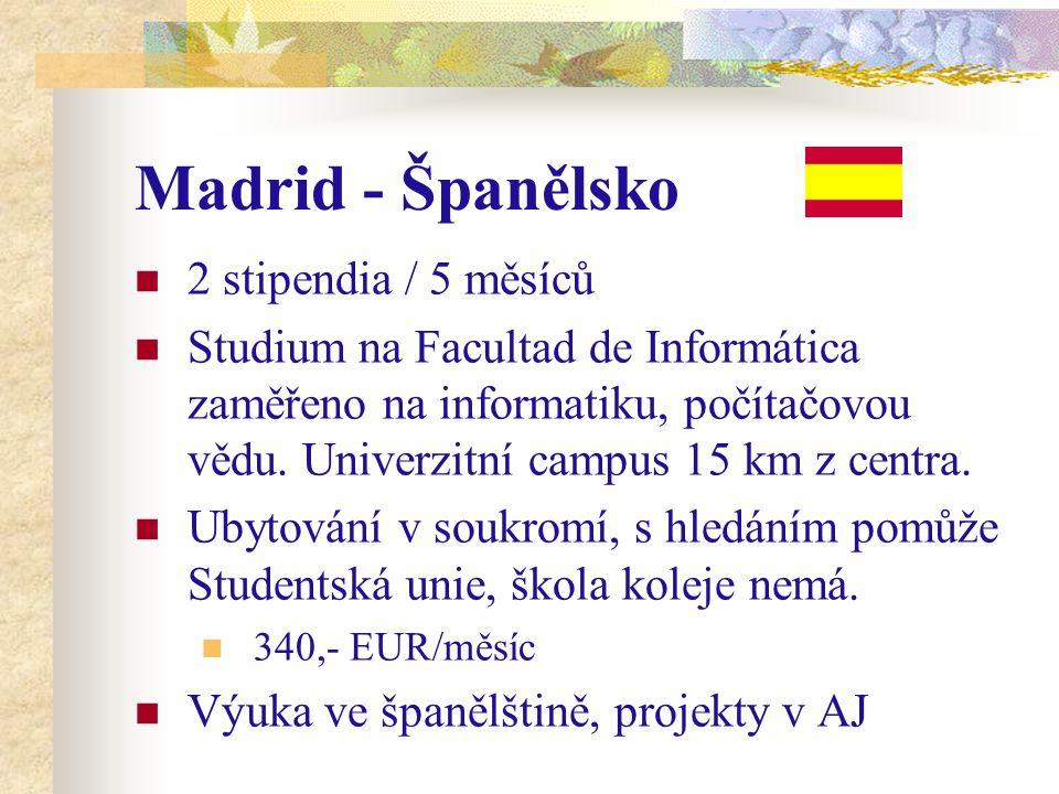Madrid - Španělsko 2 stipendia / 5 měsíců Studium na Facultad de Informática zaměřeno na informatiku, počítačovou vědu.