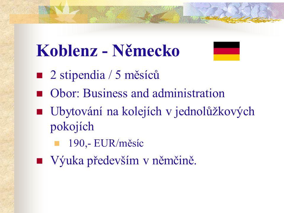 Koblenz - Německo 2 stipendia / 5 měsíců Obor: Business and administration Ubytování na kolejích v jednolůžkových pokojích 190,- EUR/měsíc Výuka především v němčině.