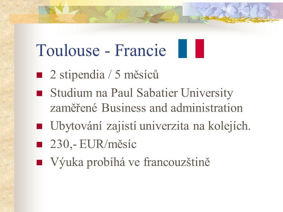 Toulouse - Francie 2 stipendia / 5 měsíců Studium na Paul Sabatier University zaměřené Business and administration Ubytování zajistí univerzita na kolejích.