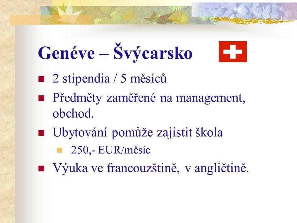 Genéve – Švýcarsko 2 stipendia / 5 měsíců Předměty zaměřené na management, obchod.