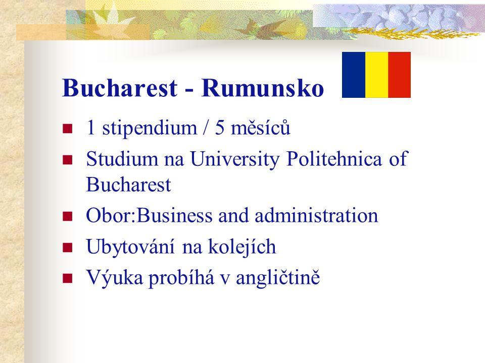 Bucharest - Rumunsko 1 stipendium / 5 měsíců Studium na University Politehnica of Bucharest Obor:Business and administration Ubytování na kolejích Výuka probíhá v angličtině