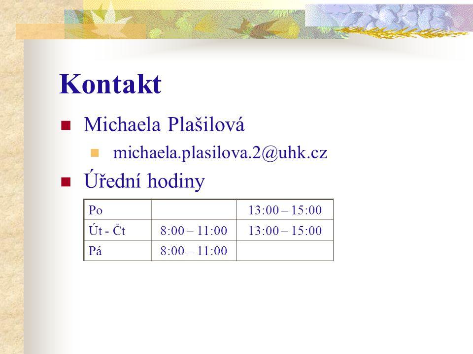 Kontakt Michaela Plašilová michaela.plasilova.2@uhk.cz Úřední hodiny Po13:00 – 15:00 Út - Čt8:00 – 11:0013:00 – 15:00 Pá8:00 – 11:00