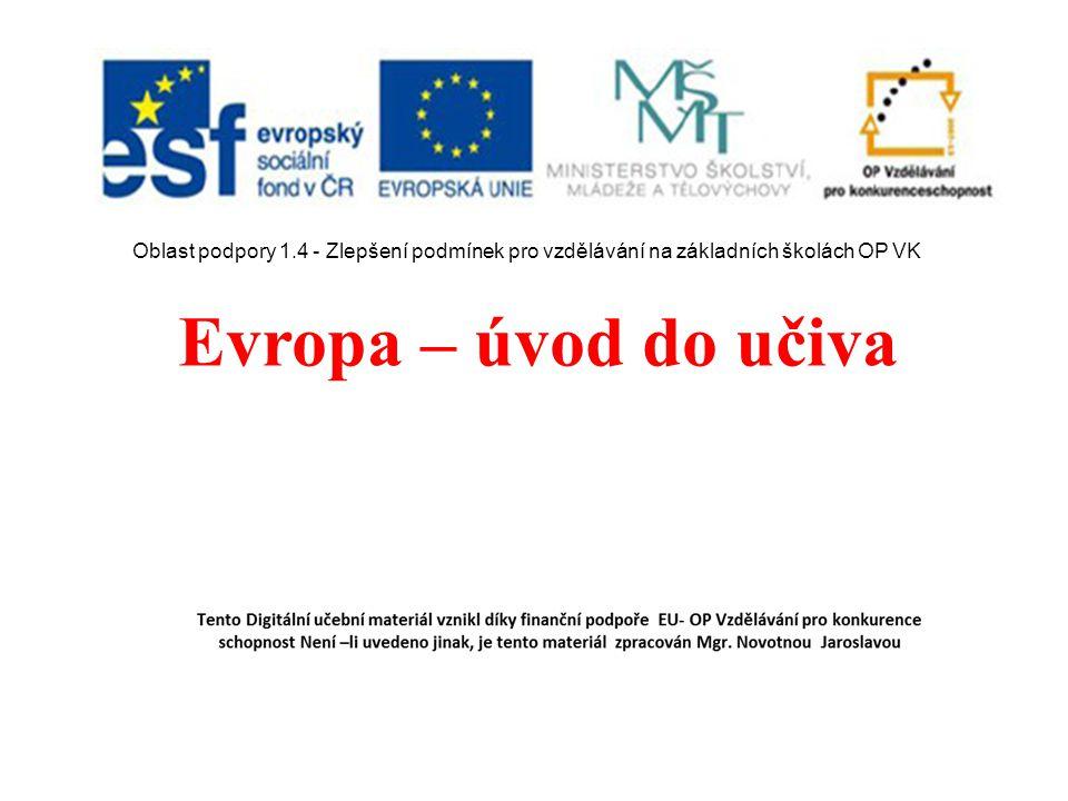 Oblast podpory 1.4 - Zlepšení podmínek pro vzdělávání na základních školách OP VK Evropa – úvod do učiva