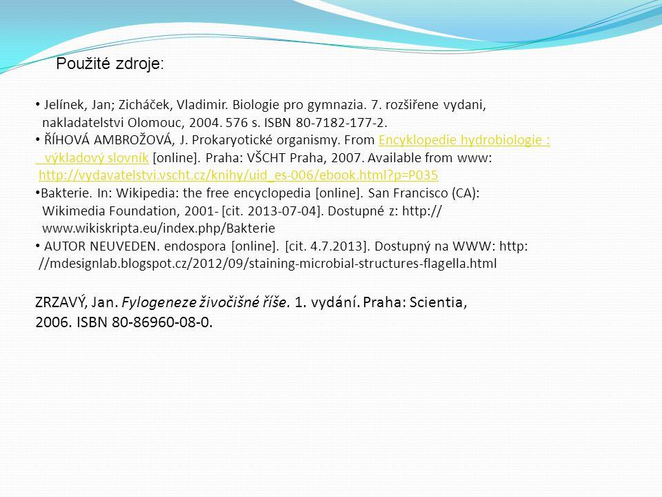 Použité zdroje: Jelínek, Jan; Zicháček, Vladimir. Biologie pro gymnazia. 7. rozšiřene vydani, nakladatelstvi Olomouc, 2004. 576 s. ISBN 80-7182-177-2.
