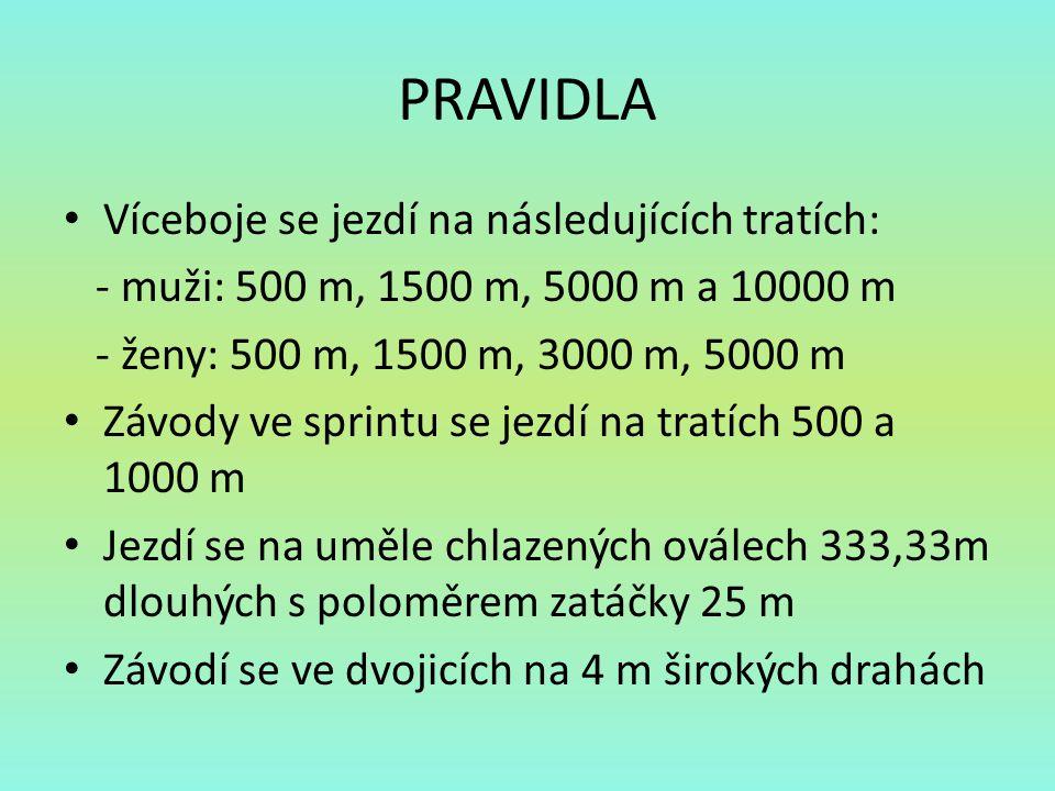 PRAVIDLA Víceboje se jezdí na následujících tratích: - muži: 500 m, 1500 m, 5000 m a 10000 m - ženy: 500 m, 1500 m, 3000 m, 5000 m Závody ve sprintu s