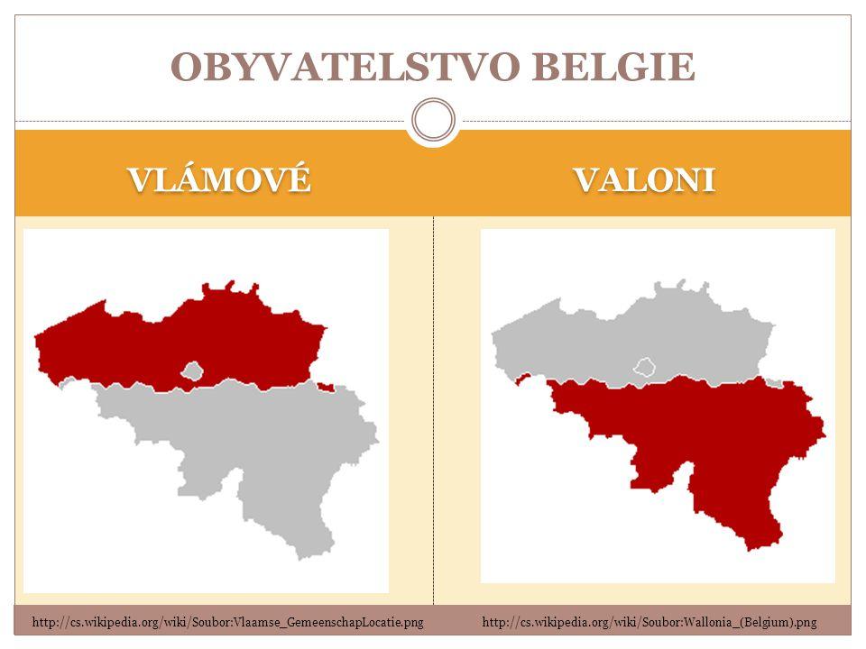 OBYVATELSTVO BELGIE VLÁMOVÉ VALONI http://cs.wikipedia.org/wiki/Soubor:Vlaamse_GemeenschapLocatie.pnghttp://cs.wikipedia.org/wiki/Soubor:Wallonia_(Belgium).png
