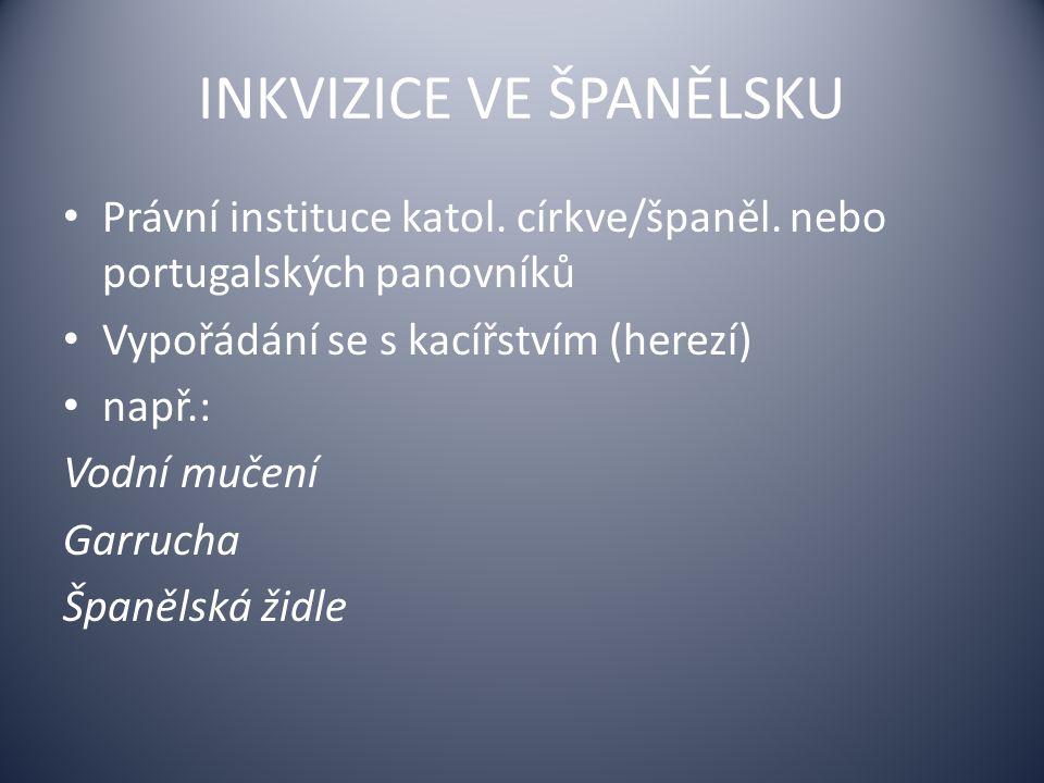 INKVIZICE VE ŠPANĚLSKU Právní instituce katol.církve/španěl.