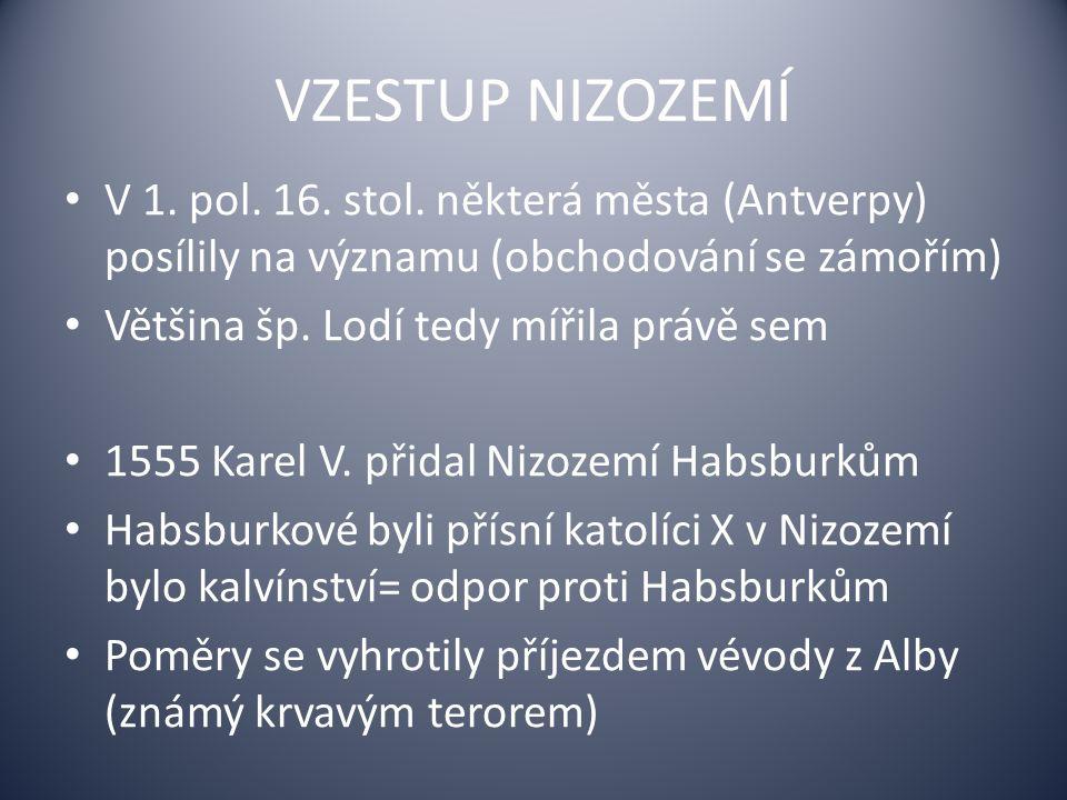 VZESTUP NIZOZEMÍ V 1.pol. 16. stol.