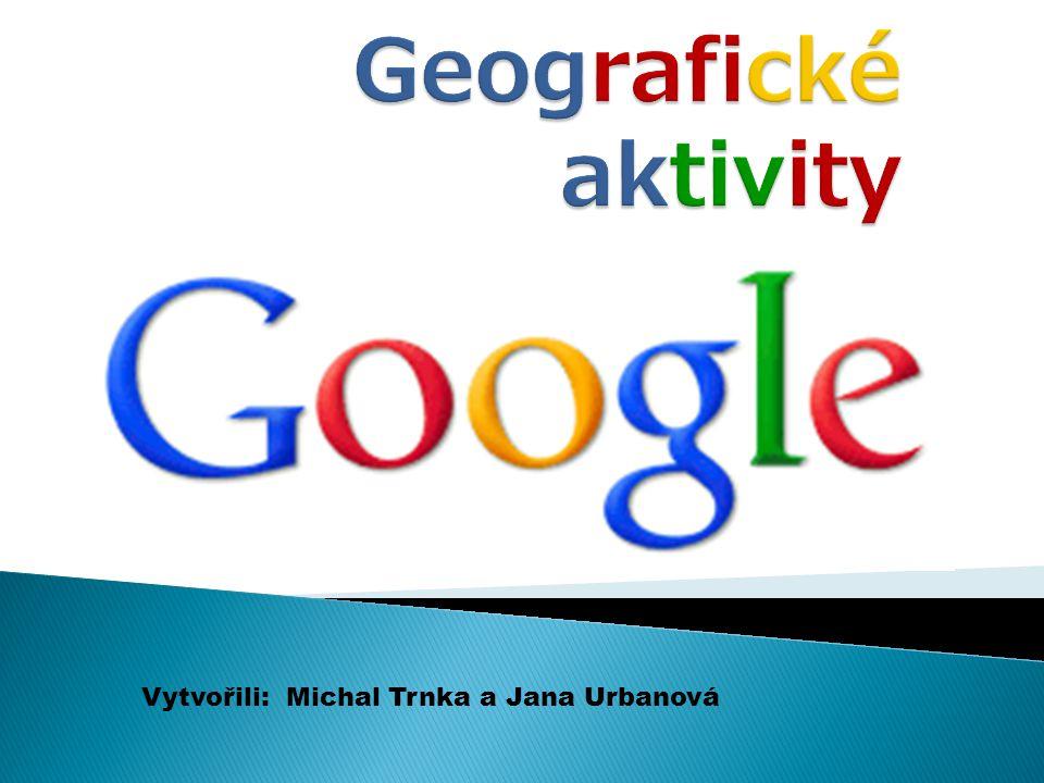 Vytvořili: Michal Trnka a Jana Urbanová