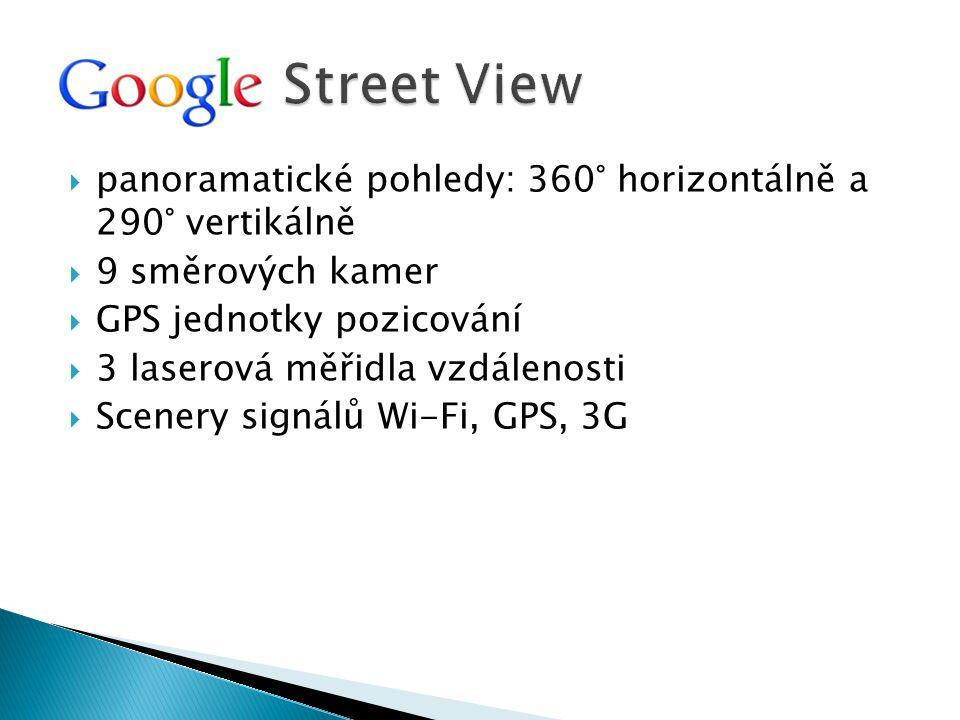  panoramatické pohledy: 360° horizontálně a 290° vertikálně  9 směrových kamer  GPS jednotky pozicování  3 laserová měřidla vzdálenosti  Scenery