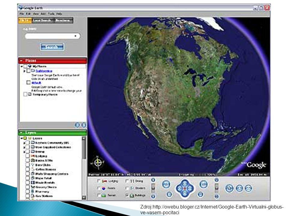 Zdroj:http://owebu.bloger.cz/Internet/Google-Earth-Virtualni-globus- ve-vasem-pocitaci
