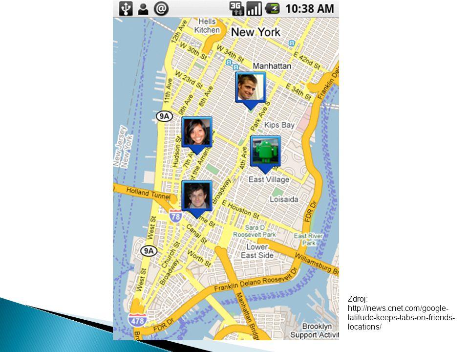 Zdroj: http://news.cnet.com/google- latitude-keeps-tabs-on-friends- locations/