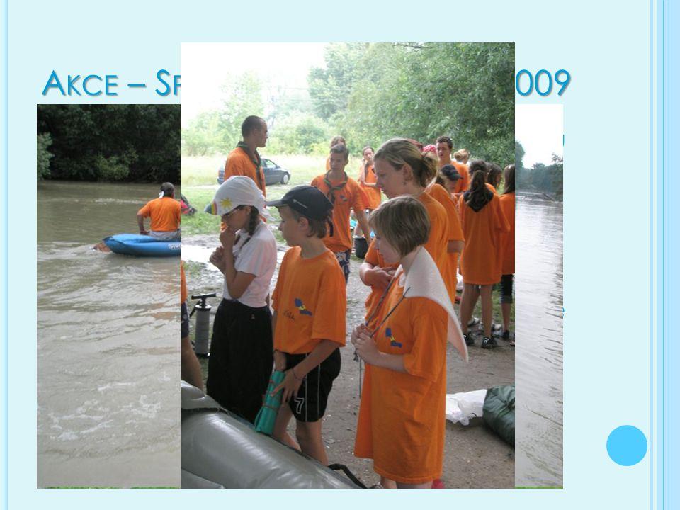 A KCE – S PLUTÍ M ALÉHO D UNAJE 2009 Na konci školního roku jsme jeli na vodu společně se slovenskými skauty z Trenčína Spluli jsme Malí Dunaj na pramicích, raftech, kánojích i kajacích Akci jsme si užili a poznali nové kámoše