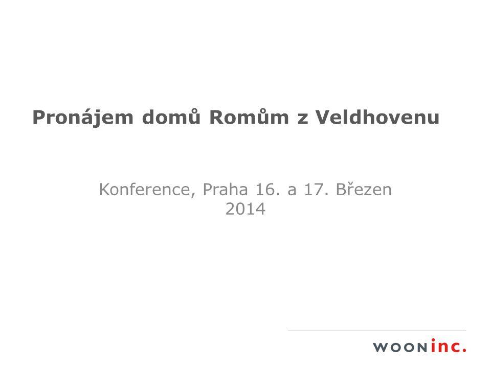 Pronájem domů Romům z Veldhovenu Konference, Praha 16. a 17. Březen 2014