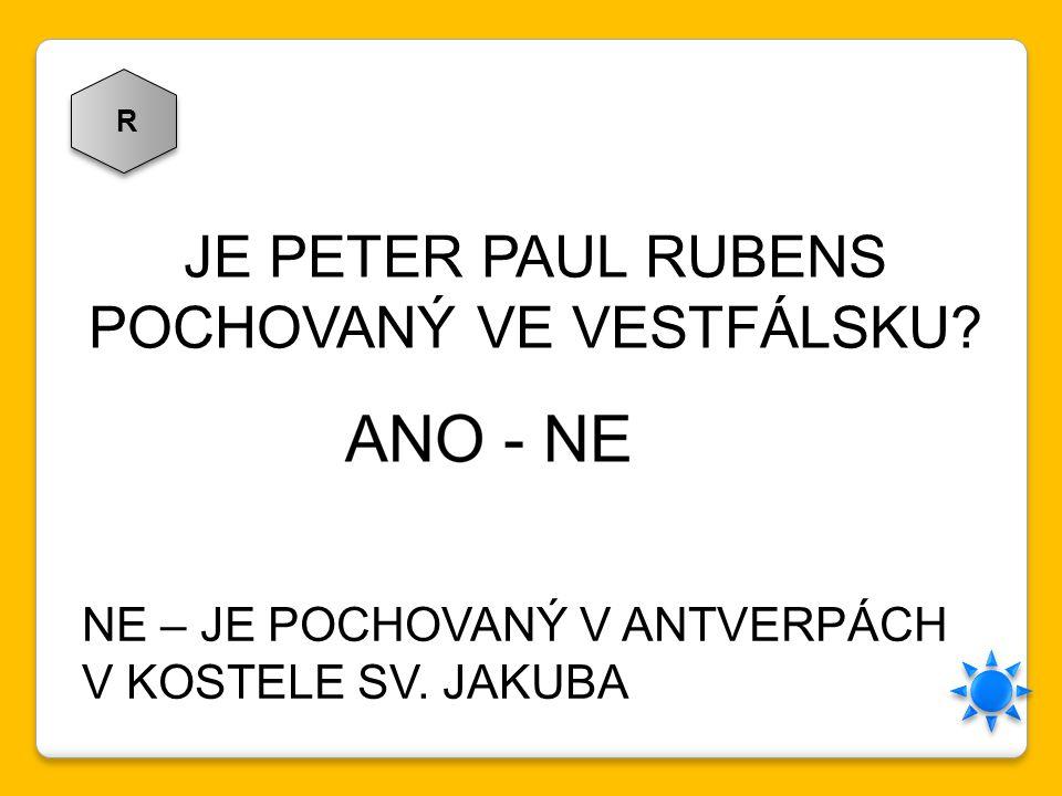 R JE PETER PAUL RUBENS POCHOVANÝ VE VESTFÁLSKU? NE – JE POCHOVANÝ V ANTVERPÁCH V KOSTELE SV. JAKUBA