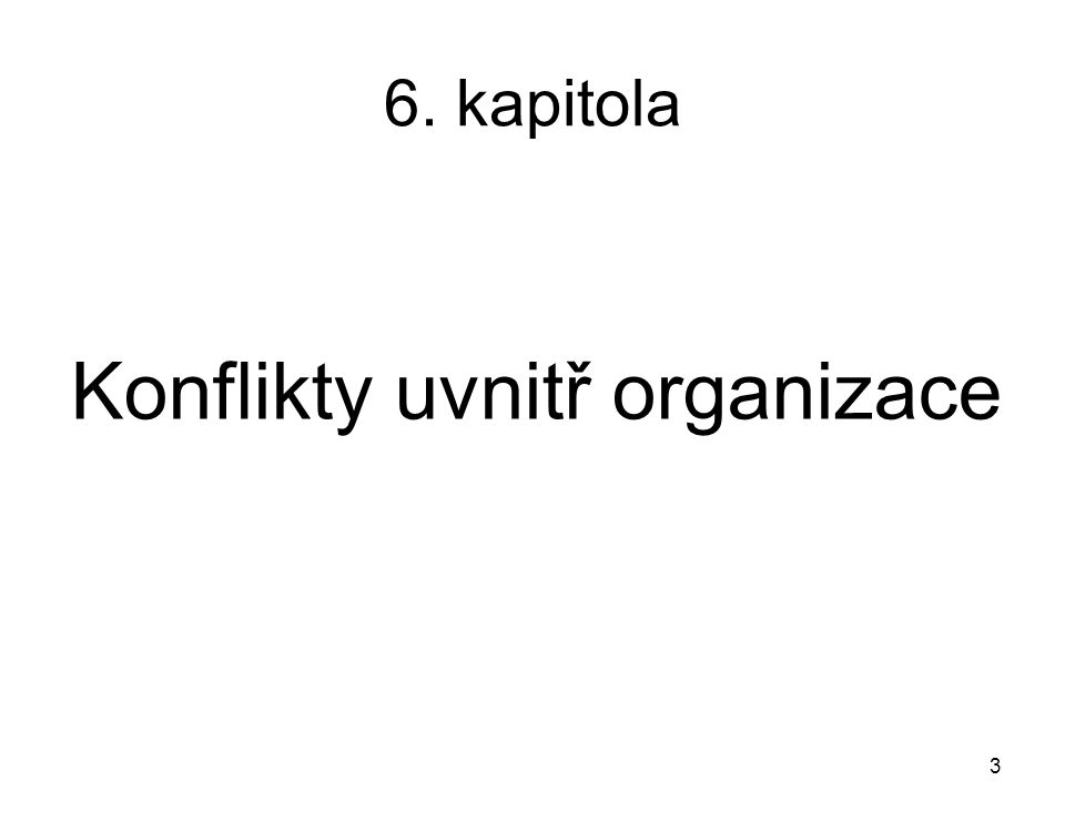 3 6. kapitola Konflikty uvnitř organizace