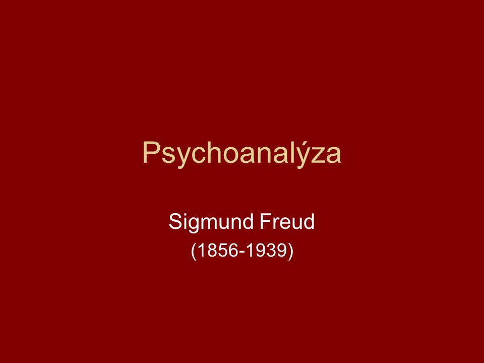 Psychoanalýza Sigmund Freud narozen v Příboře na Moravě, v židovské rodině žil ve Vídni působil jako lékař, psychiatr teorie psychoanalýzy zemřel v Anglii