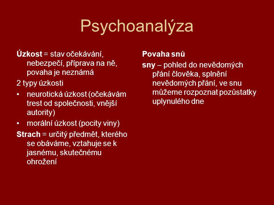 Psychoanalýza Obranné mechanismy - ochrana ega před ohrožujícími myšlenkami a přáními, která vyvolávají úzkost →obranné mechanismy, působí na nevědomé úrovni Vytěsnění = iracionální útěk od nepřijatelných myšlenek a přání Sublimace = převedení libida od sexuálního uspokojení do činnosti, která je oceňována Regrese = sklon dočasně regredovat (vracet se) k nižšímu stadiu Např.: sklon nadměrně jíst,pít →regrese do orálního stadia Fixace = dlouhodobá, tendence zůstávat v určitém stadiu regrese