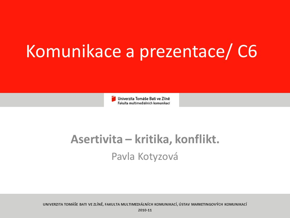 1 Komunikace a prezentace/ C6 Asertivita – kritika, konflikt.