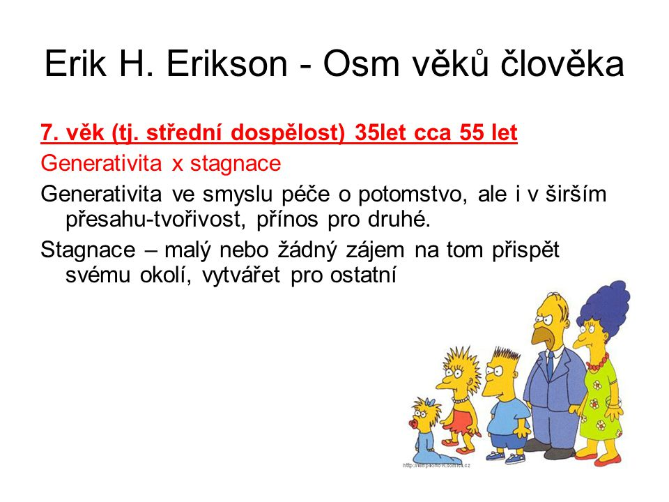 Erik H.Erikson - Osm věků člověka 7. věk (tj.