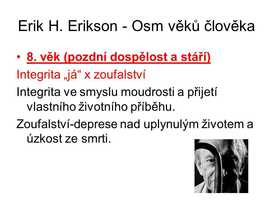 Erik H.Erikson - Osm věků člověka 8.