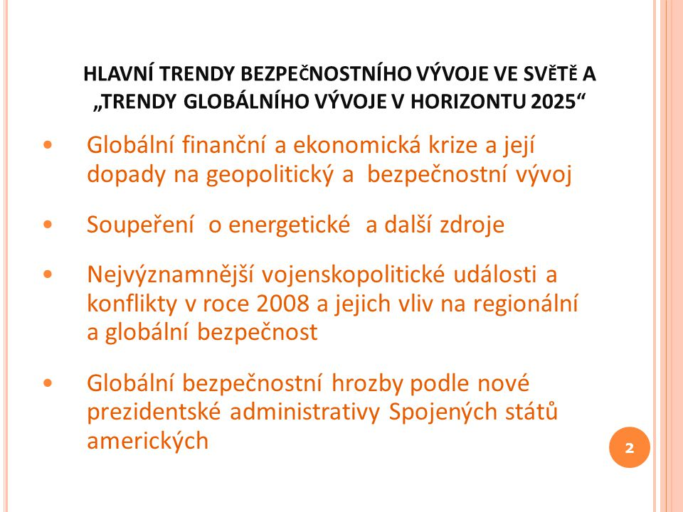 DOPORUČENÉ ZDROJE Global Trends 2025: A Transformed World: http://www.dni.gov/nic/NIC_2025_project.html http://www.dni.gov/nic/NIC_2025_project.html 45.