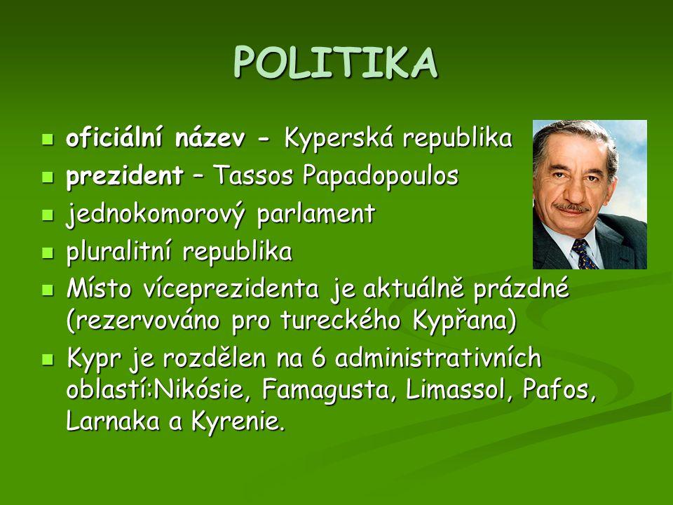 POLITIKA oficiální název - Kyperská republika oficiální název - Kyperská republika prezident – Tassos Papadopoulos prezident – Tassos Papadopoulos jed