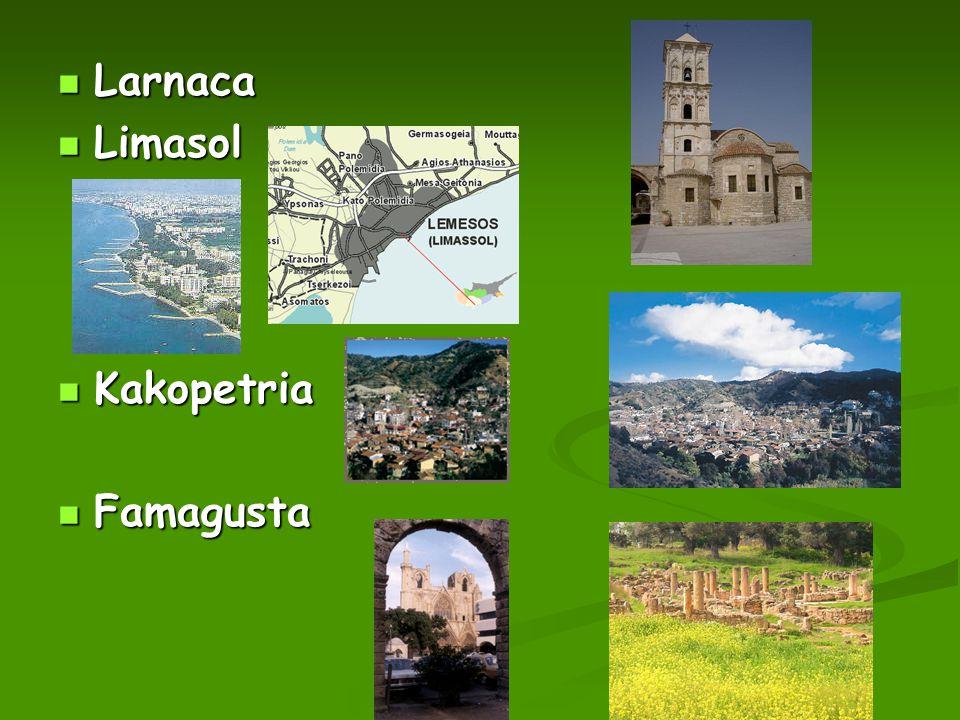 Larnaca Larnaca Limasol Limasol Kakopetria Kakopetria Famagusta Famagusta