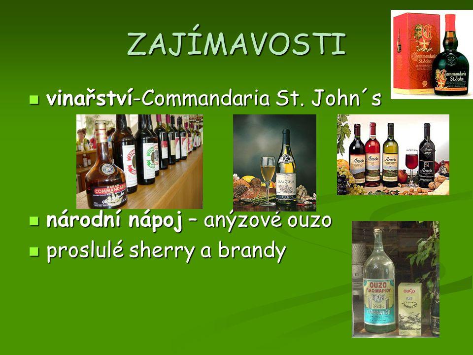 ZAJÍMAVOSTI vinařství-Commandaria St. John´s vinařství-Commandaria St. John´s národní nápoj – anýzové ouzo národní nápoj – anýzové ouzo proslulé sherr
