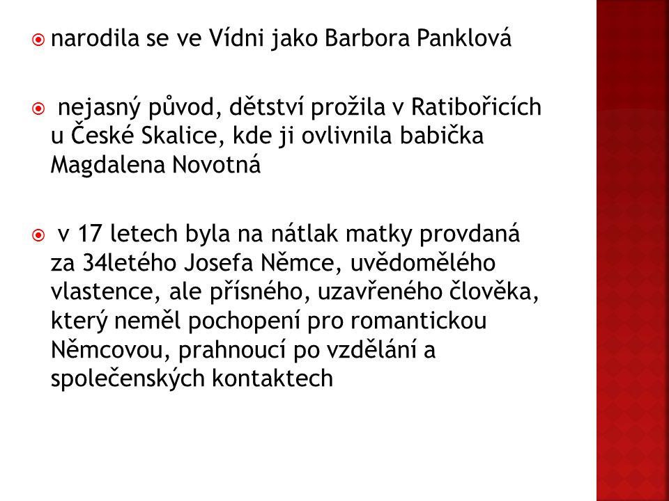 narodila se ve Vídni jako Barbora Panklová  nejasný původ, dětství prožila v Ratibořicích u České Skalice, kde ji ovlivnila babička Magdalena Novot