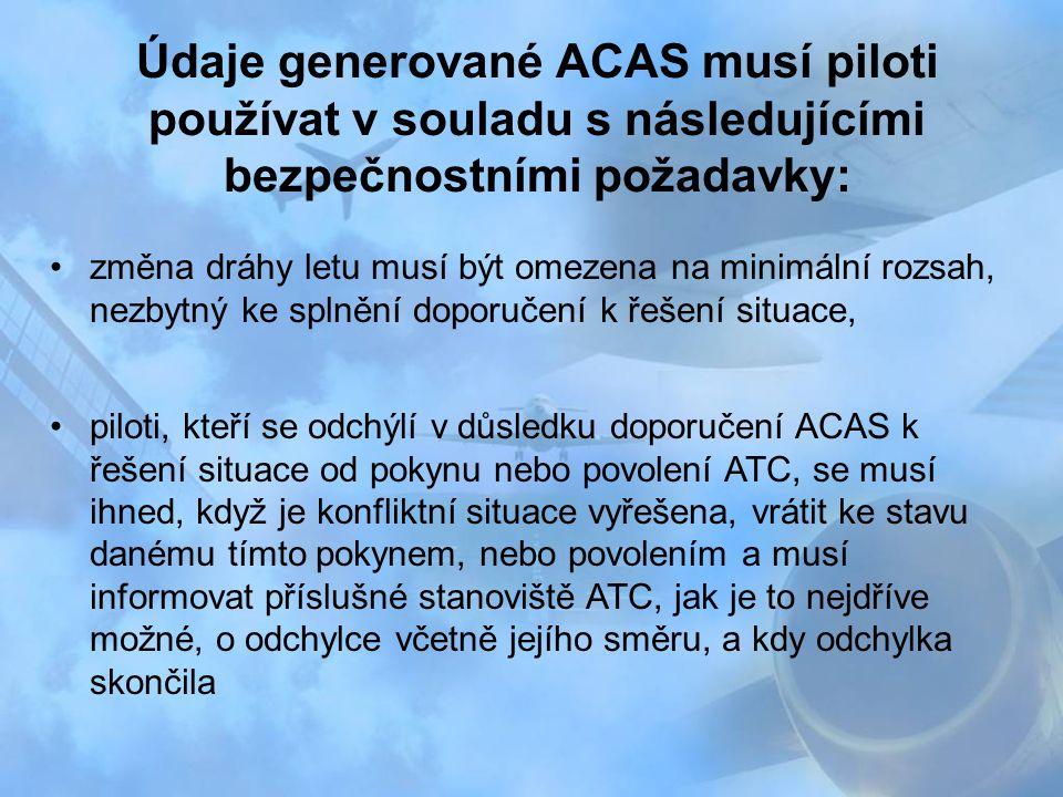 změna dráhy letu musí být omezena na minimální rozsah, nezbytný ke splnění doporučení k řešení situace, piloti, kteří se odchýlí v důsledku doporučení