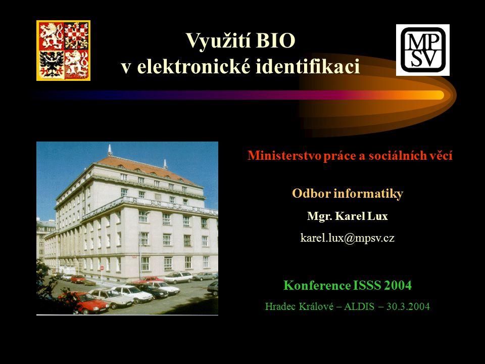 Využití BIO v elektronické identifikaci Ministerstvo práce a sociálních věcí Odbor informatiky Mgr.