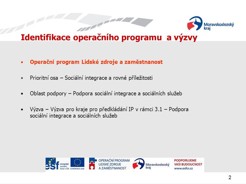 3 Podpora sociální integrace a sociální služeb Cíl podpory: Podpora se mimo jiné zaměřovala na poskytování sociálních služeb a tvorbu a realizaci sociálně preventivních programů pro cílové skupiny osob, dále na podporu zvyšování odborné a profesní kvalifikace pracovníků v sociální oblasti a na podporu procesů řízení a managementu organizací a subjektů poskytujících služby, především při vstupu do podnikatelského prostředí s cílem posílení možností integrace cílových skupin.